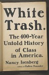 White Trash: The 400-Year Untold History of Class in America - Nancy Isenberg
