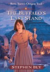 The Buffalo's Last Stand - Stephen Bly