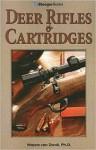 Deer Rifles & Cartridges - Wayne van Zwoll