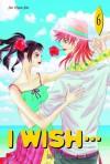 I Wish, Tome 6 - Hyun-joo Seo, Hyunmi Shin