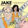 Jake Earns a Treat: A Life & Money Book - Sheila Jacobs