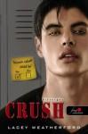 Crush - Bizsergés - Lacey Weatherford, Alexandra Valéria Sándor