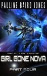 Girl Gone Nova: Part Four (Girl Gone Nova Series Book 4) - Pauline Baird Jones