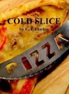 Cold Slice: A Terry Saltz Mystery - L.T. Fawkes