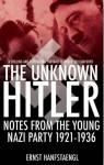 The Unknown Hitler - Ernst Hanfstaengl