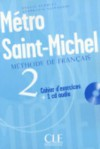 Metro Saint-Michel Level 2 Workbook with CD - Monnerie-Goarin, Sylvie Schmitt, Beatrice Szarvas, Stephanie Saintenoix