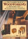The Complete Book of Woodworking: Step-By-Step Guide to Essential Woodworking Skills, Techniques, Tools and Tips - Landauer Corporation