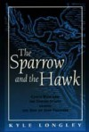 Sparrow and the Hawk: Costa Rica and the United States during the Rise of Jose Figueres - Kyle Longley