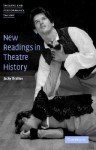 New Readings in Theatre History - Jacky Bratton