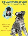 The Adventures of Sigi-A Day as a Portuguese Water Dog - Candace Carson