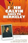 John Calvin Goes to Berkeley(Kindle Edition) - James McCarthy