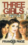 Three Girls - Frances Paige