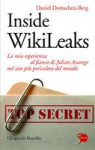 Inside WikiLeaks: La mia esperienza al fianco di Julian Assange nel sito più pericoloso del mondo - Daniel Domscheit-Berg, Fabio Cremonesi