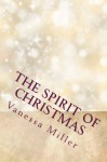 The Spirit of Christmas: The Christmas Wish And The Gift (The Spirit of Christmas Series) (Volume 1) - Vanessa Miller
