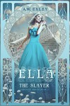 Ella, The Slayer (Serenity House Book 1) - A. W. Exley