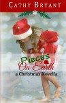 Pieces on Earth: A Christian Fiction Christmas Novella - Cathy Bryant