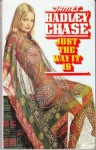 Just The Way It Is - James Hadley Chase