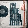 Am Ende aller Zeiten - Argon Verlag, Uve Teschner, Adrian J. Walker