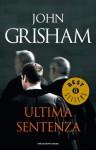Ultima sentenza (Oscar grandi bestsellers) - John Grisham, Nicoletta Lamberti