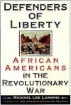 Defenders of Liberty: African Americans in the Revolutionary War - Michael Lee Lanning