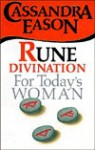Rune Divination for Today's Woman - Cassandra Eason
