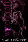 Wytchcraft - Shauna Granger