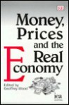 Money, Prices, and the Real Economy - Geoffrey E. Wood