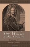 The Works Of Mr. Congreve: Volume 1. Containing: The Old Bachelor; The Double Dealer; Love For Love. To Which Is Prefixed, A Life Of The Author - William Congreve
