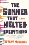 The Summer That Melted Everything - Tiffany McDaniel