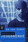 Dossier Jeugdbende - Ed van Eeden