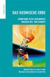Das kosmische Erbe. Einweihung in die Geheimnisse unserer Her- und Zukunft - Tom H. Smith, Armin Risi