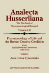 Phenomenology of Life and the Human Creative Condition: Book I Laying Down the Cornerstones of the Field - Anna-Teresa Tymieniecka