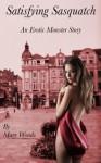 Satisfying Sasquatch: An Erotic Monster Romance - Mary Woods
