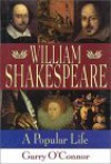 William Shakespeare: A Popular Life - Garry O'Connor