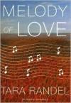 Melody of Love - Tara Randel