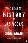 By Chris Abani The Secret History of Las Vegas: A Novel - Chris Abani