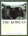 The Korean War: The Story and Photographs (America Goes to War) - Donald M. Goldstein, Harry J. Maihafer