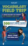 Vocabulary Field Trip: A Grade-Raising Dictionary For Students Ages 9-12 - Jeanine Le Ny