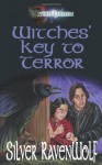 Witches' Key to Terror - Silver RavenWolf