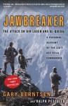Jawbreaker: The Attack on Bin Laden and Al-Qaeda: A Personal Account by the CIA's Key Field Commander - Gary Berntsen, Ralph Pezzullo