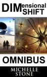 Dimensional Shift: Omnibus - Michelle Stone