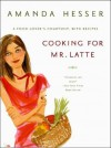 Cooking for Mr. Latte: A Food Lover's Courtship, with Recipes - Amanda Hesser, Izak