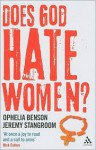 Does God Hate Women? - Ophelia Benson, Jeremy Stangroom