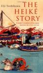 The Heike Story: A Modern Translation of the Classic Tale of Love and War (Tuttle Classics) - Fuki Wooyenaka Uramatsu, Kenkichi Sugimoto, Kenichi Sugimoto, Eiji Yoshikawa