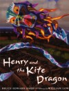 Henry & The Kite Dragon - Bruce Edward Hall, William Low