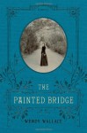 The Painted Bridge - Wendy Wallace