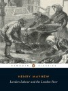 London Labour and the London Poor - Henry Mayhew, Victor E. Neuburg