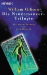 Die Neuromancer-Trilogie - William Gibson, Peter Robert, Reinhard Heinz, Karl Bruckmaier