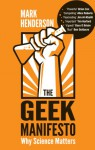 The Geek Manifesto: Why science matters - Mark Henderson