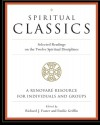 Spiritual Classics: Selected Readings on the Twelve Spiritual Disciplines - Richard J. Foster, Emilie Griffin
